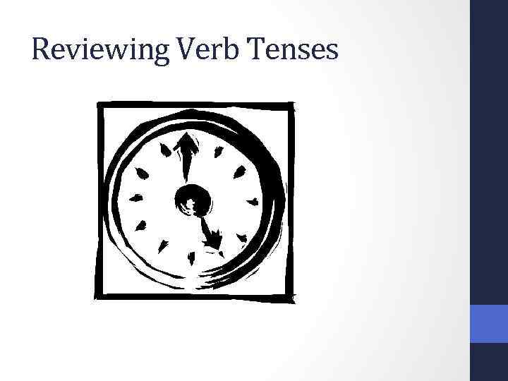 Reviewing Verb Tenses