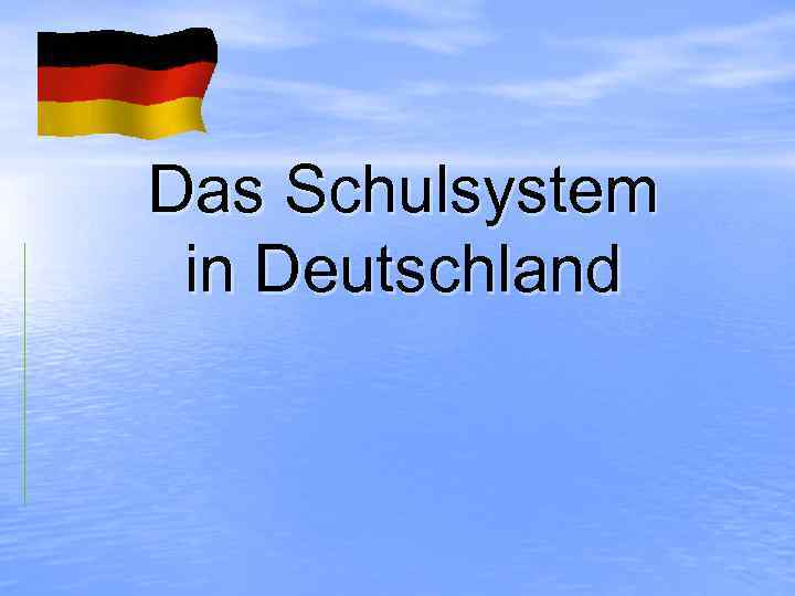 Das Schulsystem in Deutschland