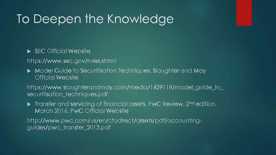 To Deepen the Knowledge SEC Official Website https: //www. sec. gov/rules. shtml Model Guide