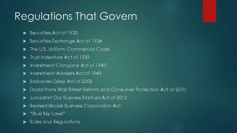 Regulations That Govern Securities Act of 1933 Securities Exchange Act of 1934 The U.