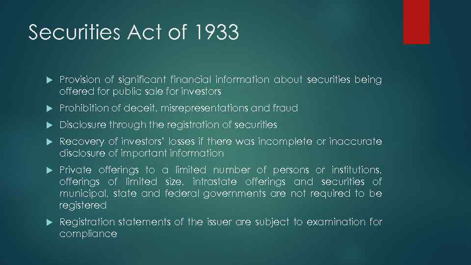 Securities Act of 1933 Provision of significant financial information about securities being offered for