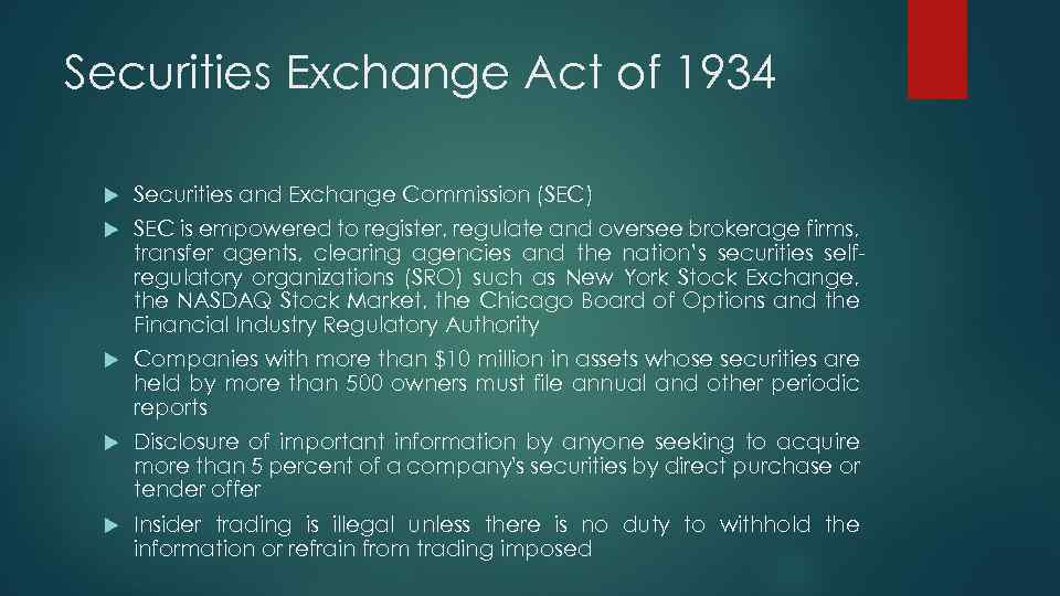 Securities Exchange Act of 1934 Securities and Exchange Commission (SEC) SEC is empowered to