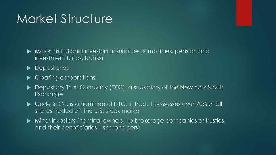 Market Structure Major institutional investors (insurance companies, pension and investment funds, banks) Depositaries Clearing