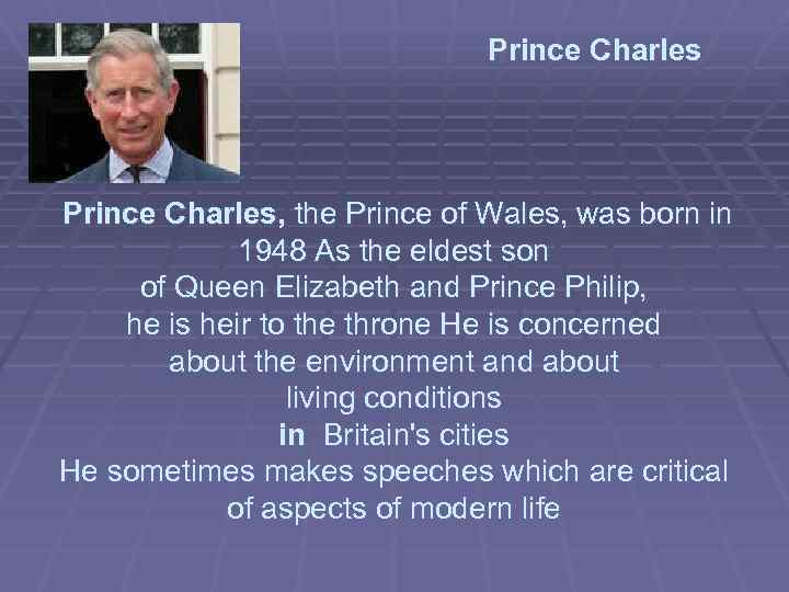 Prince Charles, the Prince of Wales, was born in 1948 As the eldest son