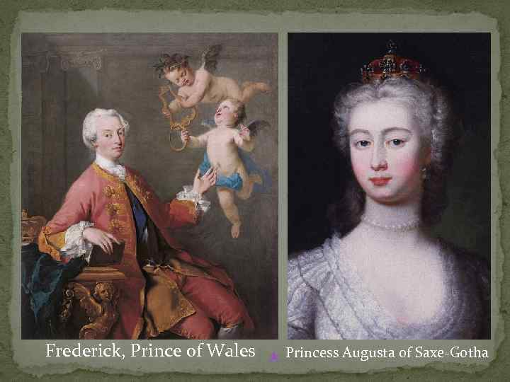 Frederick, Prince of Wales ★ Princess Augusta of Saxe-Gotha