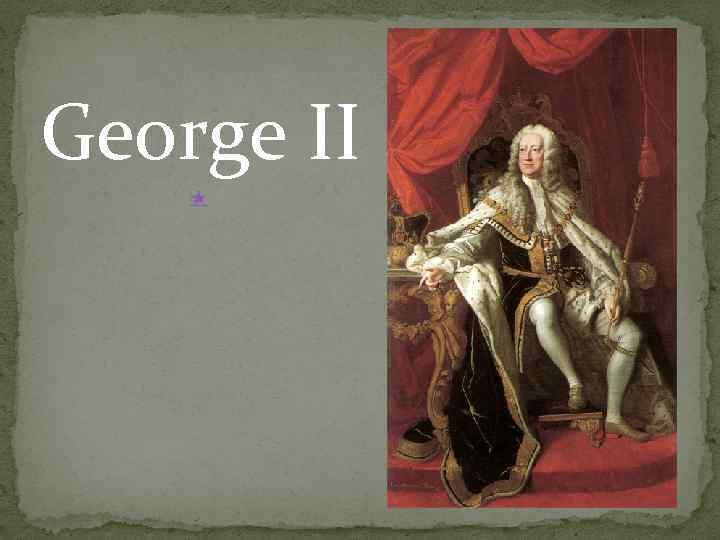 George II ★