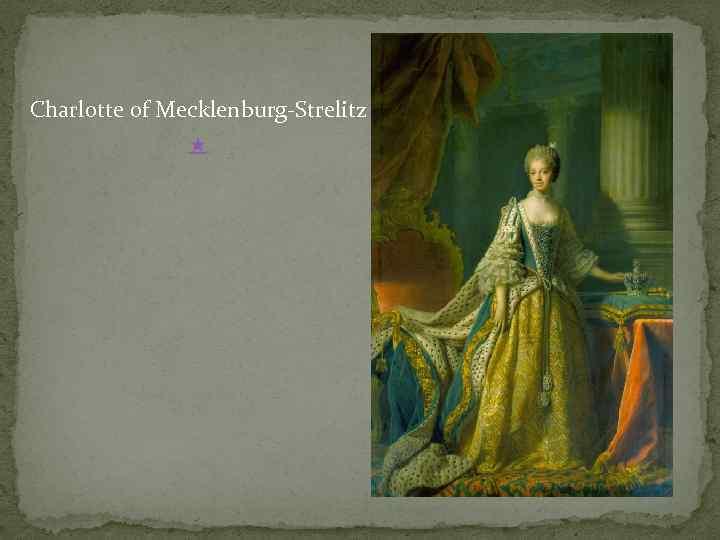 Charlotte of Mecklenburg-Strelitz ★