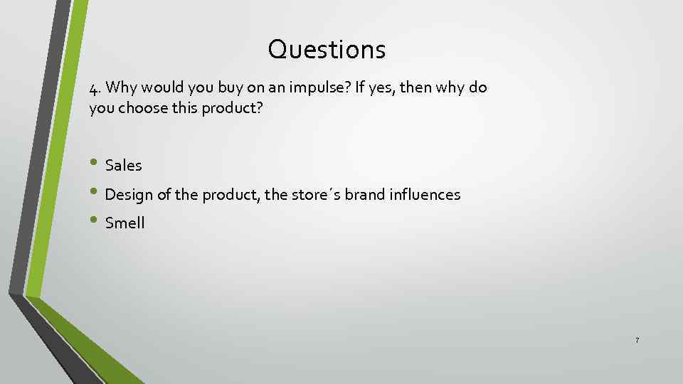 Questions 4. Why would you buy on an impulse? If yes, then why do