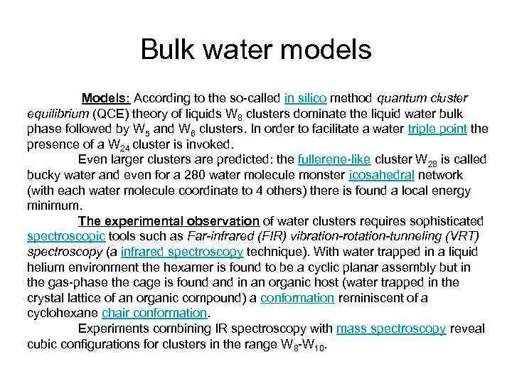 Bulk water models Models: According to the so-called in silico method quantum cluster equilibrium
