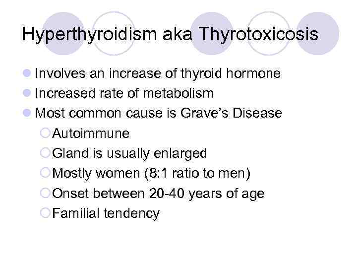 Hyperthyroidism aka Thyrotoxicosis l Involves an increase of thyroid hormone l Increased rate of
