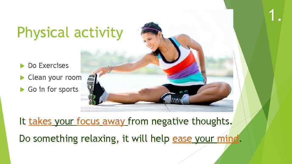 Physical activity Do Exercises Clean your room Go in for sports It takes your