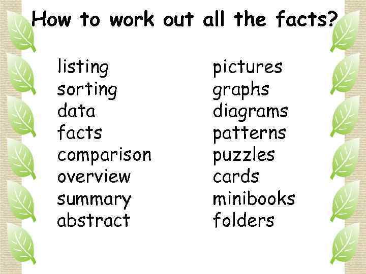 How to work out all the facts? listing sorting data facts comparison overview summary