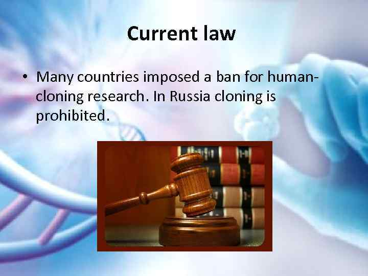 cloning should be permitted A the united states' position the united states supports a global and comprehensive ban on human cloning through somatic cell nuclear transfer, regardless of the purpose for.