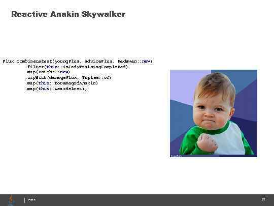 Reactive Anakin Skywalker Flux. combine. Latest(young. Flux, advice. Flux, Padawan: : new). filter(this: :