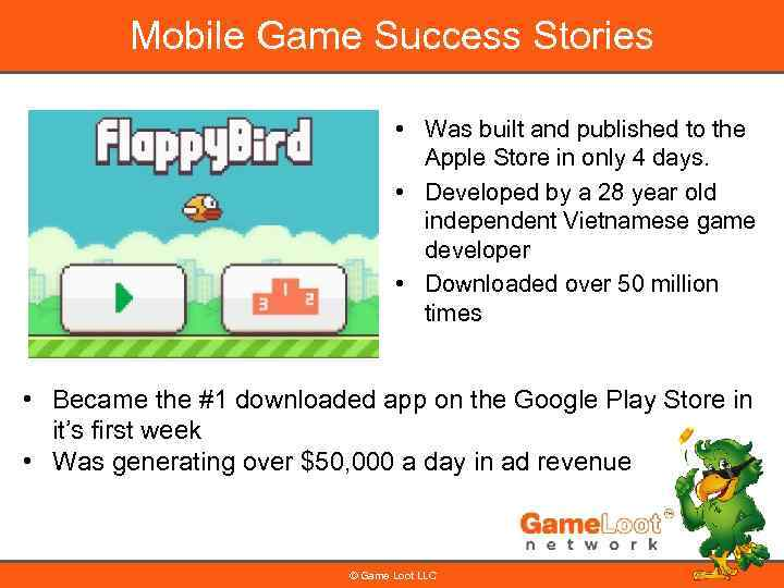Mobile Game Success Stories • Was built and published to the Apple Store in
