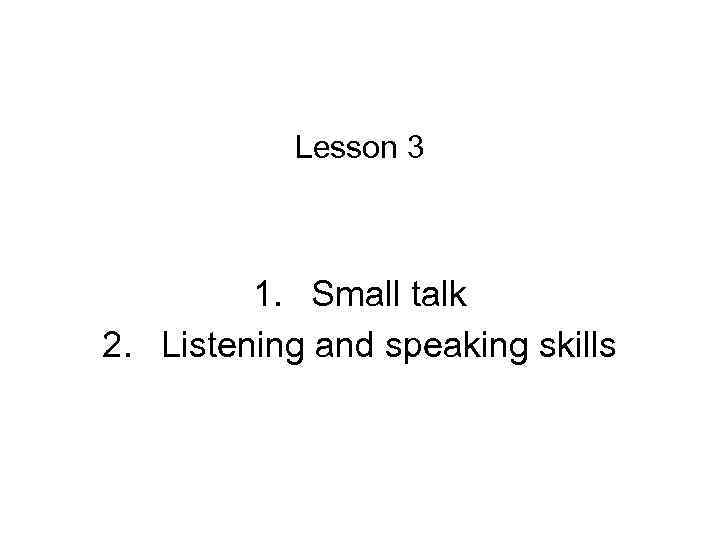 sei listening and speaking lesson What are the components of sheltered english instruction the lesson's framing objectives, sheltering teachers are careful to integrate listening, speaking.