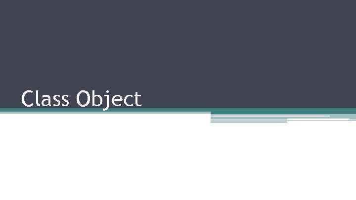 Class Object