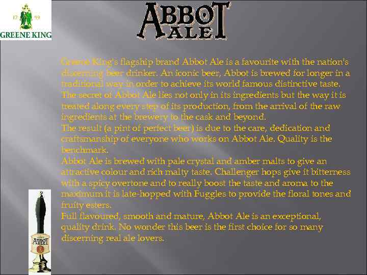 Greene King's flagship brand Abbot Ale is a favourite with the nation's discerning beer