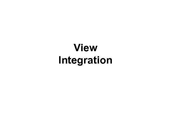 View Integration