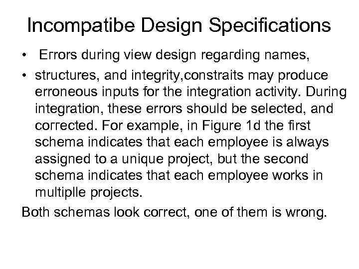 lnсоmраtibе Design Specifications • Егrоrs during view design regaгding nаmеs, • structures, and integrity,