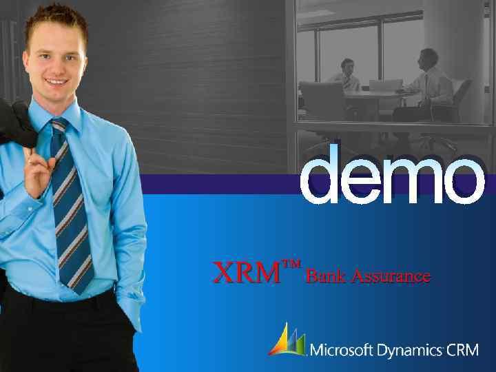 demo XRM™ Bank Assurance