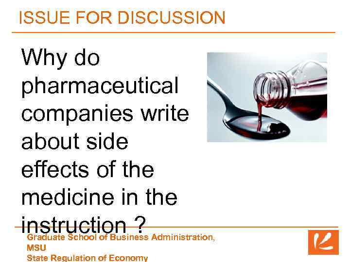 ISSUE FOR DISCUSSION Why do pharmaceutical companies write about side effects of the medicine