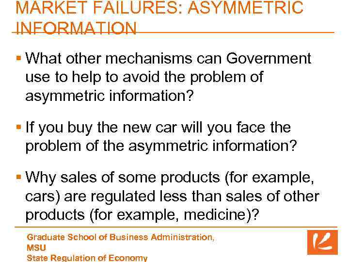 MARKET FAILURES: ASYMMETRIC INFORMATION § What other mechanisms can Government use to help to