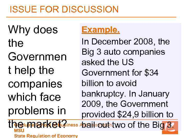 ISSUE FOR DISCUSSION Example. Why does In December 2008, the Big 3 auto companies