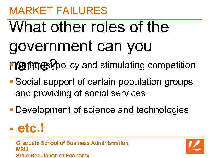 MARKET FAILURES What other roles of the government can you § Anti-trust policy and