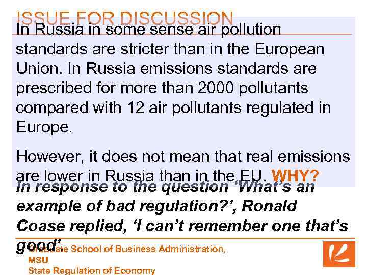 ISSUE FOR DISCUSSION In Russia in some sense air pollution standards are stricter than