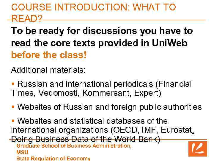 COURSE INTRODUCTION: WHAT TO READ? To be ready for discussions you have to read