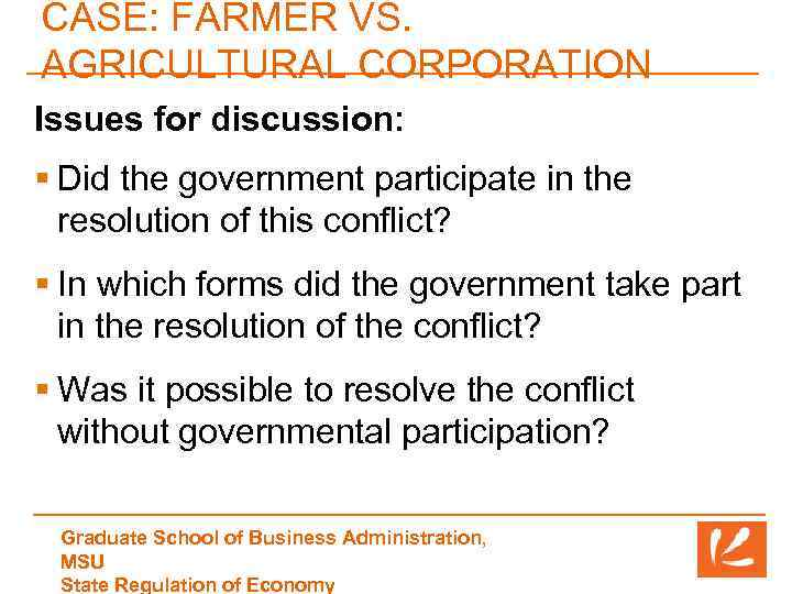 CASE: FARMER VS. AGRICULTURAL CORPORATION Issues for discussion: § Did the government participate in
