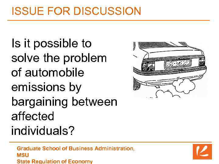 ISSUE FOR DISCUSSION Is it possible to solve the problem of automobile emissions by