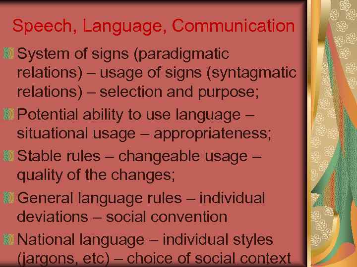 Speech, Language, Communication System of signs (paradigmatic relations) – usage of signs (syntagmatic relations)
