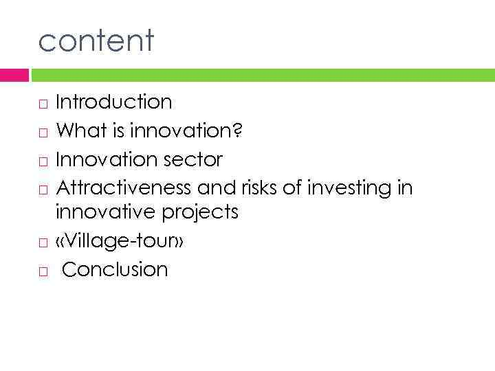 content Introduction What is innovation? Innovation sector Attractiveness and risks of investing in innovative