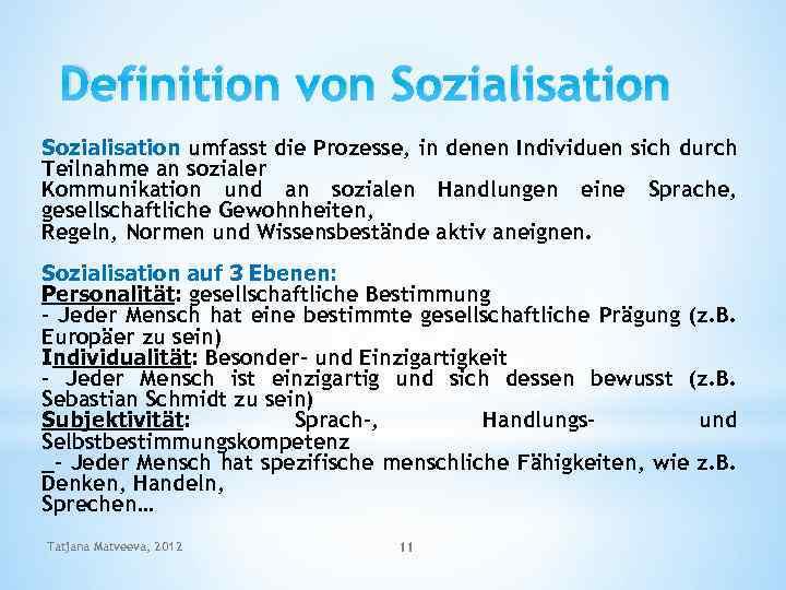 Definition von Sozialisation umfasst die Prozesse, in denen Individuen sich durch Teilnahme an sozialer