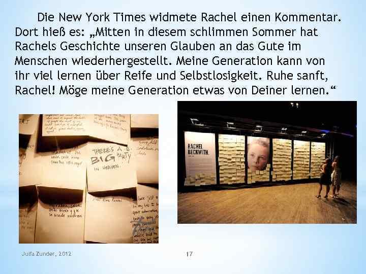 """Die New York Times widmete Rachel einen Kommentar. Dort hieß es: """"Mitten in diesem"""
