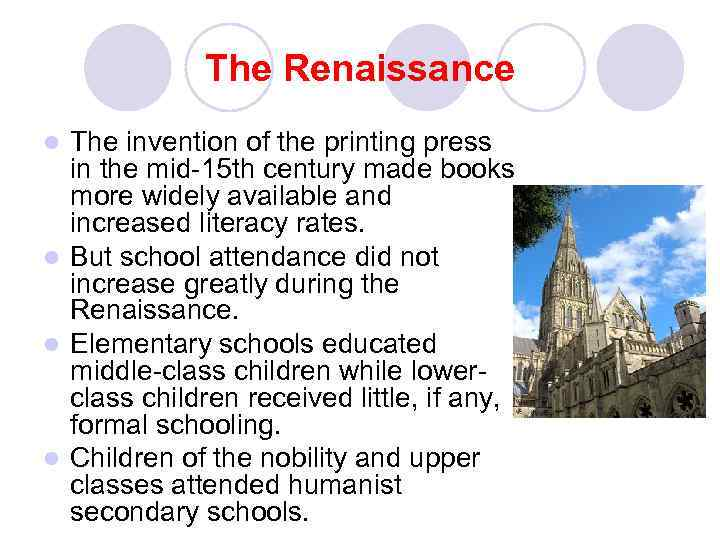 The Renaissance The invention of the printing press in the mid-15 th century made