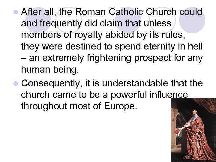 l After all, the Roman Catholic Church could and frequently did claim that unless