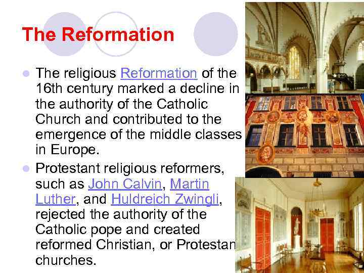 The Reformation The religious Reformation of the 16 th century marked a decline in