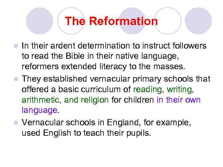 The Reformation In their ardent determination to instruct followers to read the Bible in