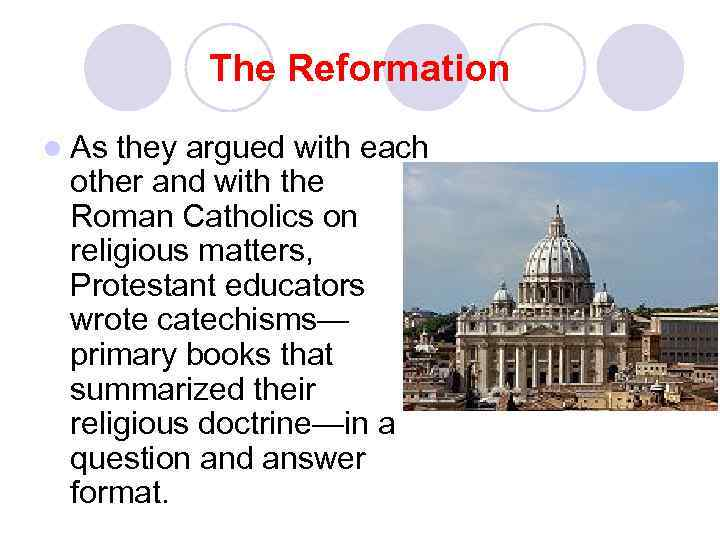 The Reformation l As they argued with each other and with the Roman Catholics