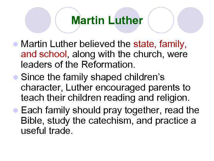 Martin Luther l Martin Luther believed the state, family, and school, along with the