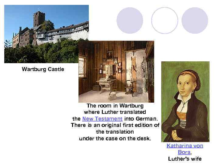 Wartburg Castle The room in Wartburg where Luther translated the New Testament into German.