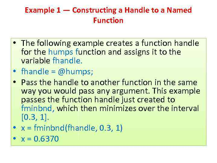 Example 1 — Constructing a Handle to a Named Function • The following example