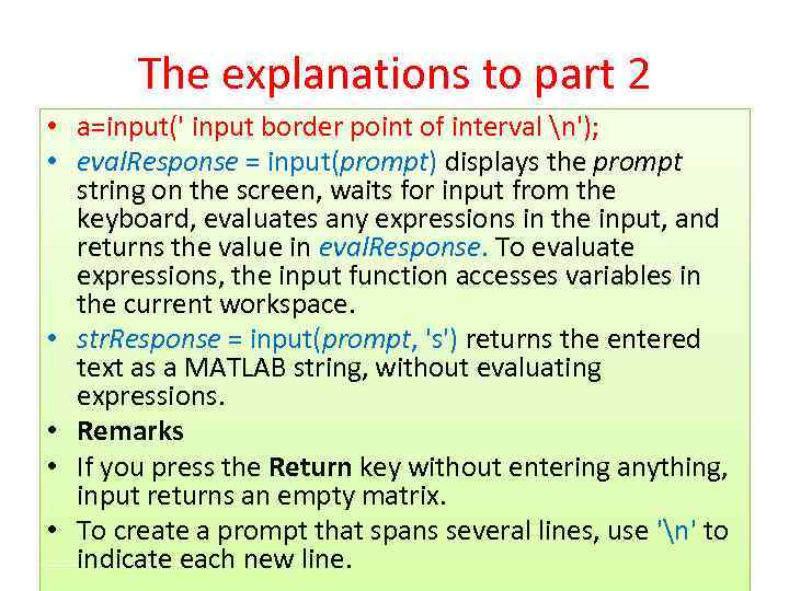 The explanations to part 2 • a=input(' input border point of interval n'); •