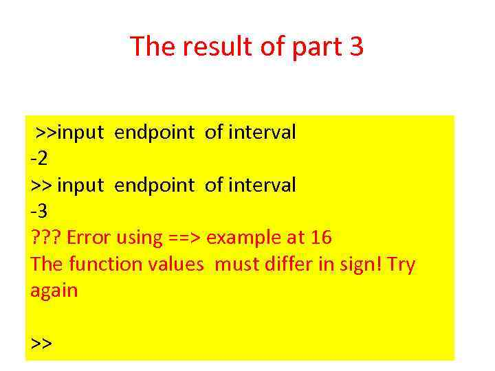 The result of part 3 >>input endpoint of interval -2 >> input endpoint of