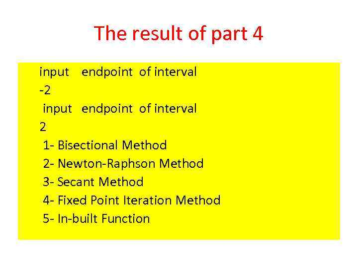 The result of part 4 input endpoint of interval -2 input endpoint of interval