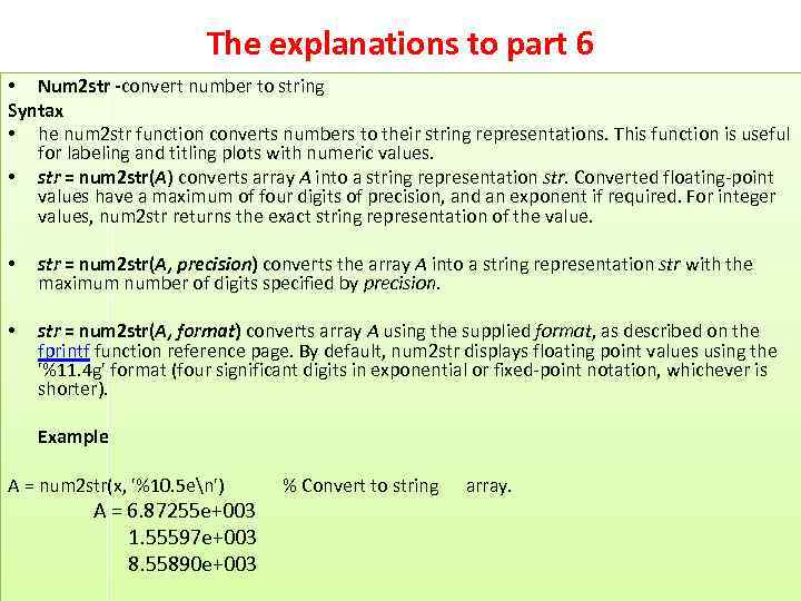 The explanations to part 6 • Num 2 str -convert number to string Syntax