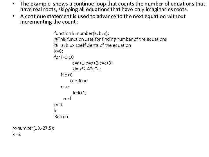 • The example shows a continue loop that counts the number of equations